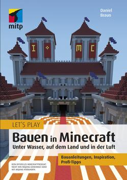 Let´s Play: Bauen mit Minecraft von Braun,  Daniel