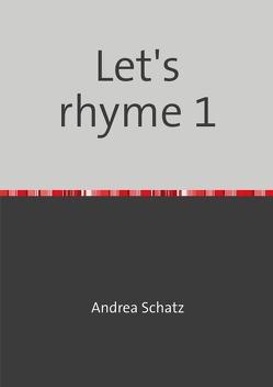 Let's rhyme 1 von Schatz,  Andrea