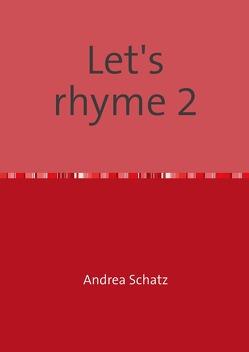 Let's rhyme 2 von Schatz,  Andrea