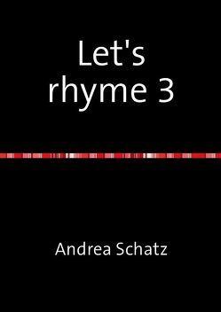 Let's rhyme 3 von Schatz,  Andrea