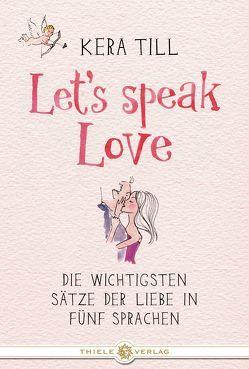 Let's speak love von Till,  Kera