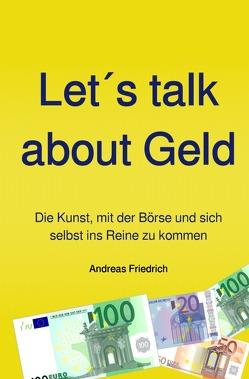 Let´s talk about Geld von Friedrich,  Andreas