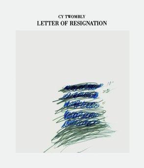 Letter of Resignation von Bastian,  Heiner, Budessa-Kuchheuser,  Ingrid, Twombly,  Cy