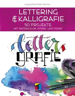 Lettering & Kalligrafie: Lettergrafie von Müller-Reichert,  Angelika