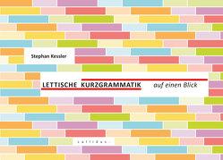 Lettische Kurzgrammatik auf einen Blick von Kessler,  Stephan