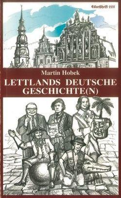 Lettlands deutsche Geschichte(n) von Hobek,  Martin