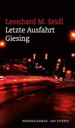 Letzte Ausfahrt Giesing von M. Seidl,  Leonhard
