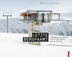 Letzte Bergfahrt von Heise,  Matthias, Schuck,  Christian