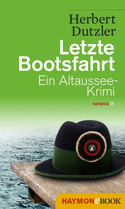 Letzte Bootsfahrt von Dutzler,  Herbert