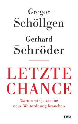 Letzte Chance von Schöllgen,  Gregor, Schroeder,  Gerhard