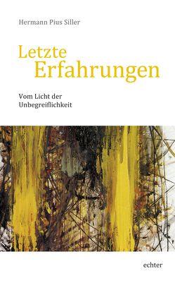 Letzte Erfahrungen von Siller,  Hermann Pius