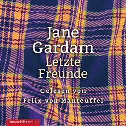 Letzte Freunde von Bogdan,  Isabel, Gardam,  Jane, von Manteuffel,  Felix