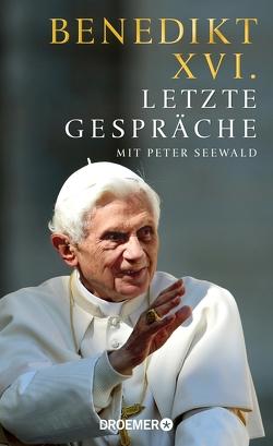 Letzte Gespräche von Benedikt XVI., Seewald,  Peter