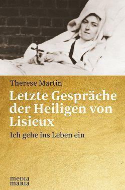Letzte Gespräche der Heiligen von Lisieux von Martin,  Therese
