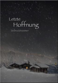 Letzte Hoffnung von Messmer,  Martin, Messmer,  Selina