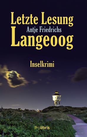 Letzte Lesung Langeoog von Friedrichs,  Antje