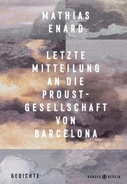 Letzte Mitteilung an die Proust-Gesellschaft von Barcelona von Enard,  Mathias, Fock,  Holger, Müller,  Sabine