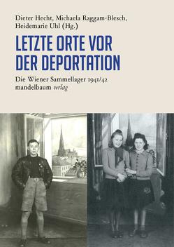 Letzte Orte von Hecht,  Dieter J., Raggam-Blesch,  Michaela, Uhl,  Heidemarie