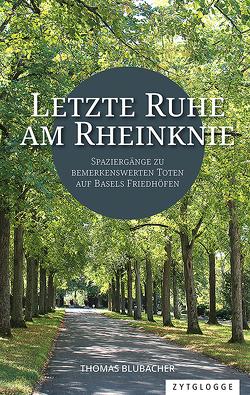 Letzte Ruhe am Rheinknie von Blubacher,  Thomas