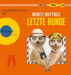 Letzte Runde von Herbst,  Christoph Maria, Matthies,  Moritz