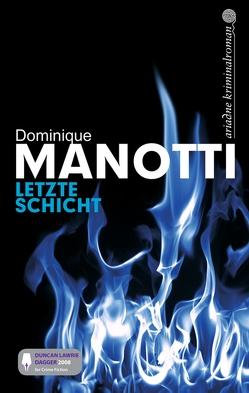 Letzte Schicht von Manotti,  Dominique