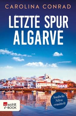 Letzte Spur Algarve von Conrad,  Carolina