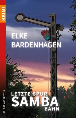 Letzte Spur Samba-Bahn von Bardenhagen,  Elke