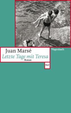 Letzte Tage mit Teresa von Marsé,  Juan, Rössler,  Andrea
