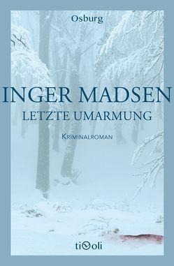 Letzte Umarmung von Krause,  Kirsten, Madsen,  Inger