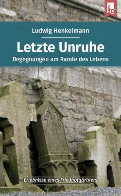 Letzte Unruhe von Henkelmann,  Ludwig