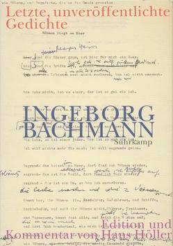 Letzte, unveröffentlichte Gedichte von Bachmann,  Ingeborg, Hoeller,  Hans