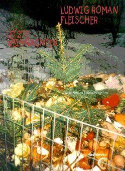 Letzte Weihnachten von Fleischer,  Ludwig R