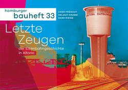 Letzte Zeugen der Eisenbahngeschichte in Altona von Frühauf,  Anne, Krumm,  Helmut, Riehm,  Gerd