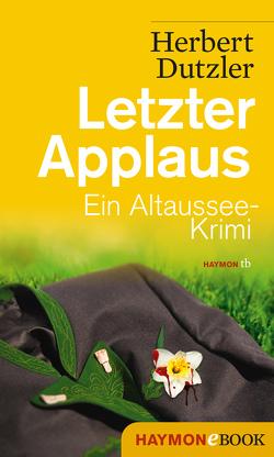 Letzter Applaus von Dutzler,  Herbert