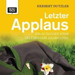 Letzter Applaus von Dutzler,  Herbert, Loidl,  Julian