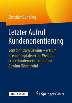 Letzter Aufruf Kundenorientierung von Gündling,  Christian