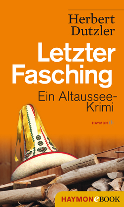 Letzter Fasching von Dutzler,  Herbert