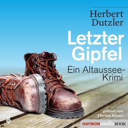 Letzter Gipfel von Dutzler,  Herbert, Eisner,  Florian