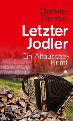 Letzter Jodler von Dutzler,  Herbert