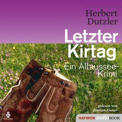 Letzter Kirtag von Dutzler,  Herbert