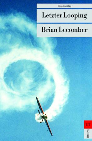 Letzter Looping von Friedrich,  Peter, Lecomber,  Brian