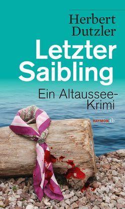 Letzter Saibling von Dutzler,  Herbert