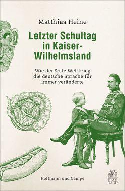 Letzter Schultag in Kaiser-Wilhelms-Land von Heine,  Matthias