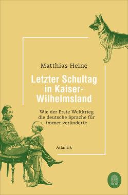 Letzter Schultag in Kaiser-Wilhelmsland von Heine,  Matthias