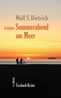 Letzter Sommerabend am Meer von Dietrich,  Wolf S.