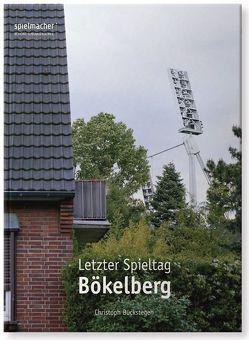 Letzter Spieltag Bökelberg von Buckstegen,  Christoph