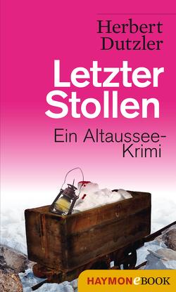 Letzter Stollen von Dutzler,  Herbert