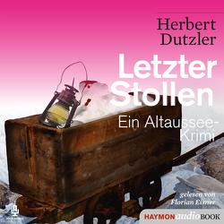 Letzter Stollen von Dutzler,  Herbert, Florian Eisner