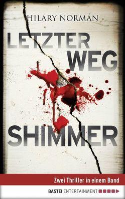 Letzter Weg / Shimmer: Zwei Thriller in einem Band von Norman,  Hilary, Schumacher,  Rainer