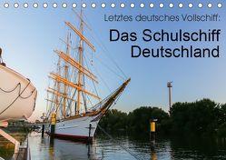 Letztes deutsches Vollschiff: Das Schulschiff Deutschland (Tischkalender 2019 DIN A5 quer) von rsiemer